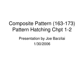 Composite Pattern (163-173) Pattern Hatching Chpt 1-2