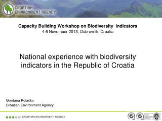 Capacity  Building  Workshop  on  Biodiversity Indicators 4-6  November  2013, Dubrovnik, Croatia