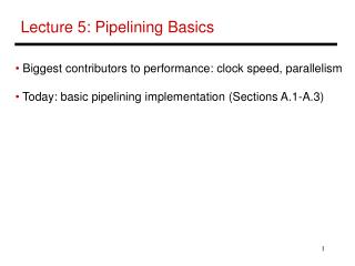 Lecture 5: Pipelining Basics