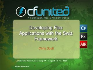 Developing Flex Applications with the Swiz Framework