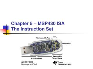 Chapter 5 – MSP430 ISA The Instruction Set