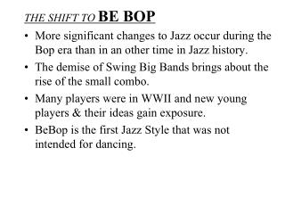 THE SHIFT TO  BE BOP