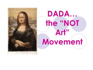 "DADA… the ""NOT Art"" Movement"
