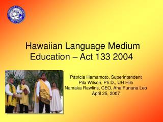 Hawaiian Language Medium Education – Act 133 2004