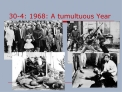 30-4: 1968: A tumultuous Year