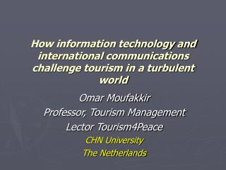 How information technology and international communications challenge tourism in a turbulent world