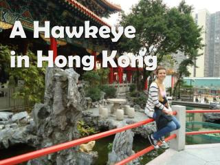 A Hawkeye in Hong Kong