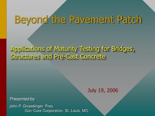 Beyond the Pavement Patch