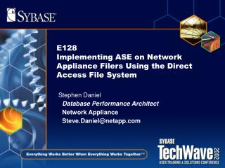 E128  Implementing ASE on Network Appliance Filers Using the Direct Access File System