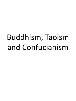 Buddhism, Taoism and Confucianism