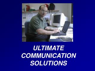 ULTIMATE COMMUNICATION SOLUTIONS