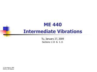 ME 440 Intermediate Vibrations