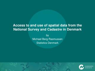 Access to and use of spatial data from the National Survey and Cadastre in Denmark