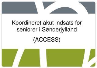 Koordineret akut indsats for seniorer i Sønderjylland (ACCESS)