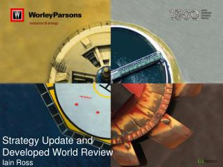 Strategy Update and  Developed World Review Iain Ross