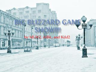 BIG BLIZZARD GAME SHOW!!!!