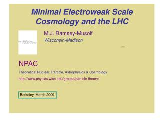 Minimal Electroweak Scale Cosmology and the LHC
