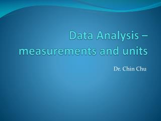 Data Analysis –  measurements and units
