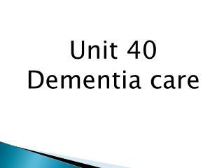 Unit 40 Dementia care