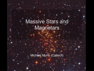 Massive Stars and Magnetars