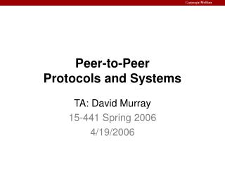 Peer-to-Peer Protocols and Systems