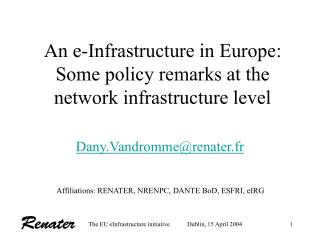 An e-Infrastructure in Europe: Some policy remarks at the network infrastructure level