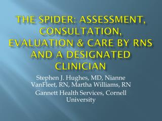 The Spider: Assessment, Consultation, Evaluation & Care by  RNs  and a Designated Clinician
