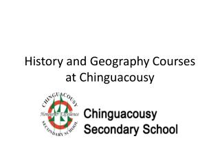 History and Geography Courses at Chinguacousy