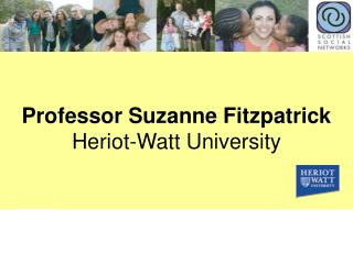 Professor Suzanne Fitzpatrick Heriot-Watt University