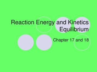 Reaction Energy and Kinetics Equilibrium