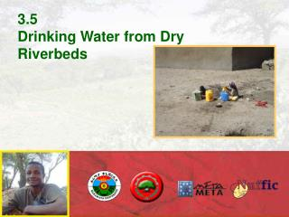 3.5 Drinking Water from Dry Riverbeds