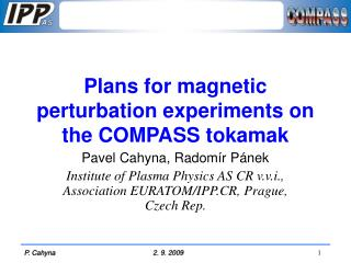 Plans for magnetic perturbation experiments on the COMPASS tokamak