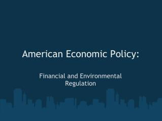 American Economic Policy: