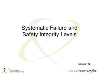 Systematic Failure and  Safety Integrity Levels