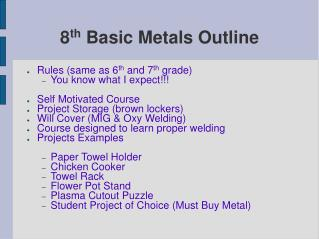 8 th  Basic Metals Outline