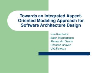 Towards an Integrated Aspect-Oriented Modeling Approach for Software Architecture Design