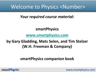 Welcome to Physics <Number>