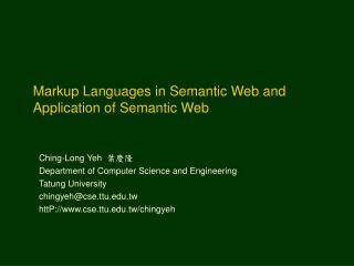 Markup Languages in Semantic Web and Application of Semantic Web