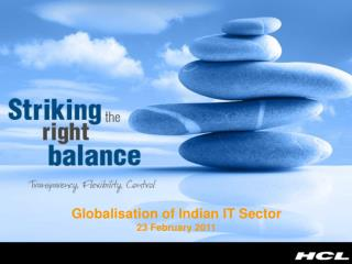 Globalisation of Indian IT Sector 23 February 2011