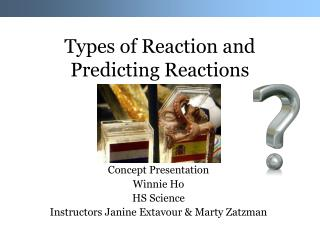 Types of Reaction and Predicting Reactions