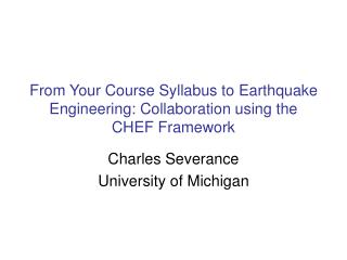 From Your Course Syllabus to Earthquake Engineering: Collaboration using the CHEF Framework