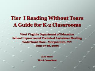 Tier I Reading Without Tears A Guide for K-2 Classrooms West Virginia Department of Education