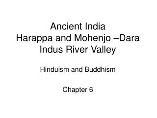 Ancient India Harappa and Mohenjo –Dara Indus River Valley