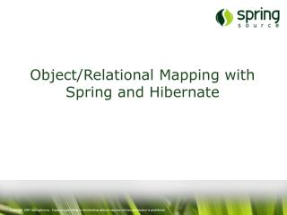 Object/Relational Mapping with Spring and Hibernate