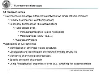 7.1 Fluorochromes Fluorescence microscopy differentiates between two kinds of fluorochromes: