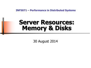 Server Resources: Memory & Disks