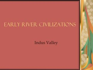 Early River Civilizations