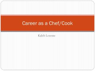 Career as a Chef/Cook