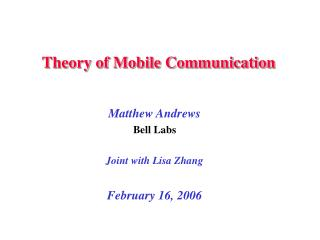 Matthew Andrews Bell Labs Joint with Lisa Zhang February 16, 2006