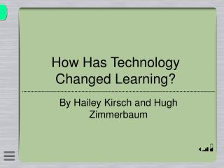 How Has Technology Changed Learning?